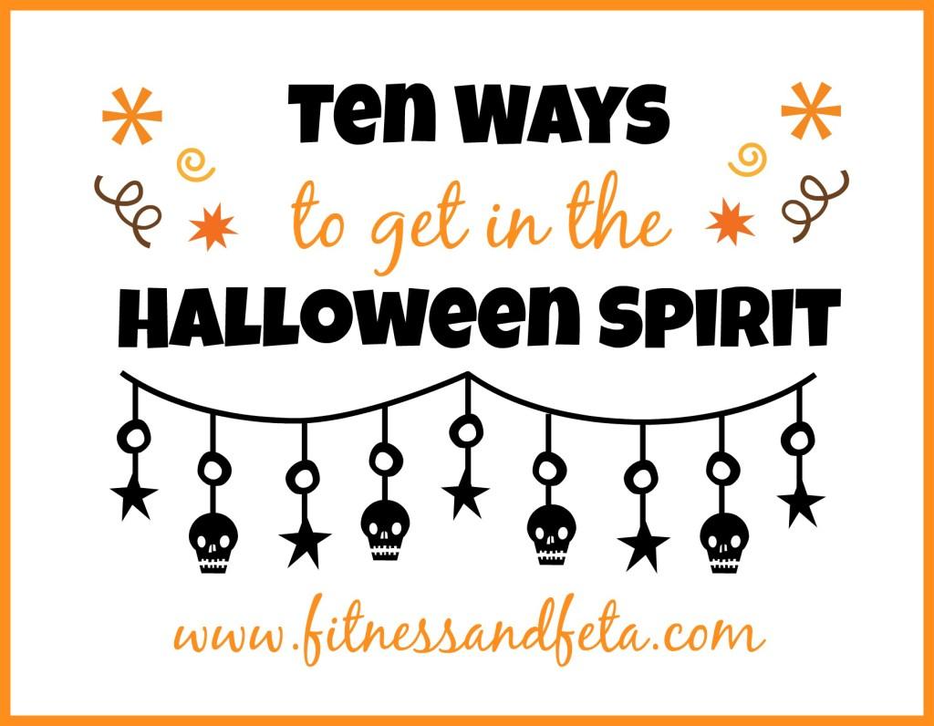 Ten Ways to Get in the Halloween Spirit