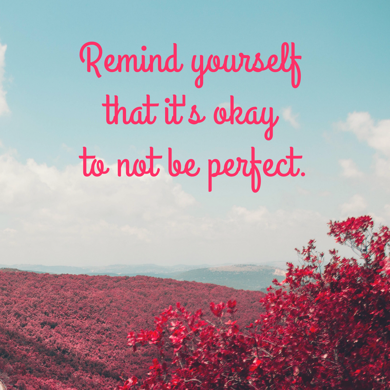 It's ok to not be perfect