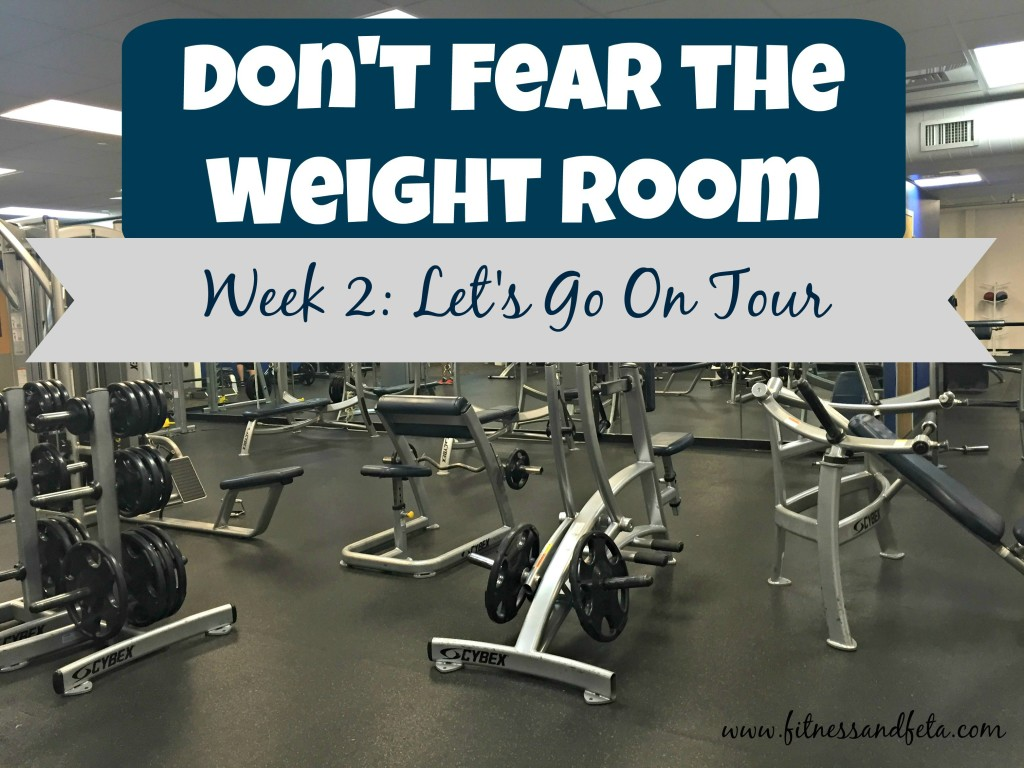 Don't Fear the Weight Room: Let's Go On Tour