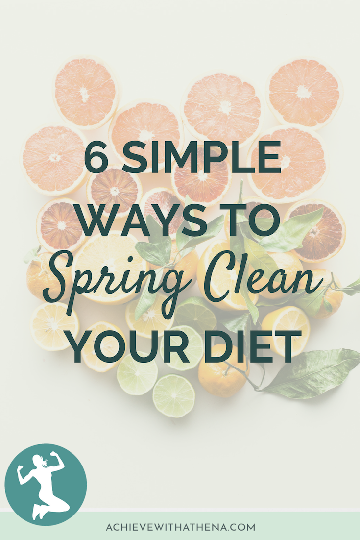 Six Simple Ways to Spring Clean Your Diet