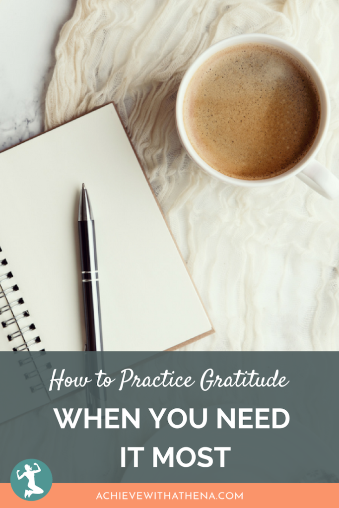 How to Practice Gratitude When You Need it Most