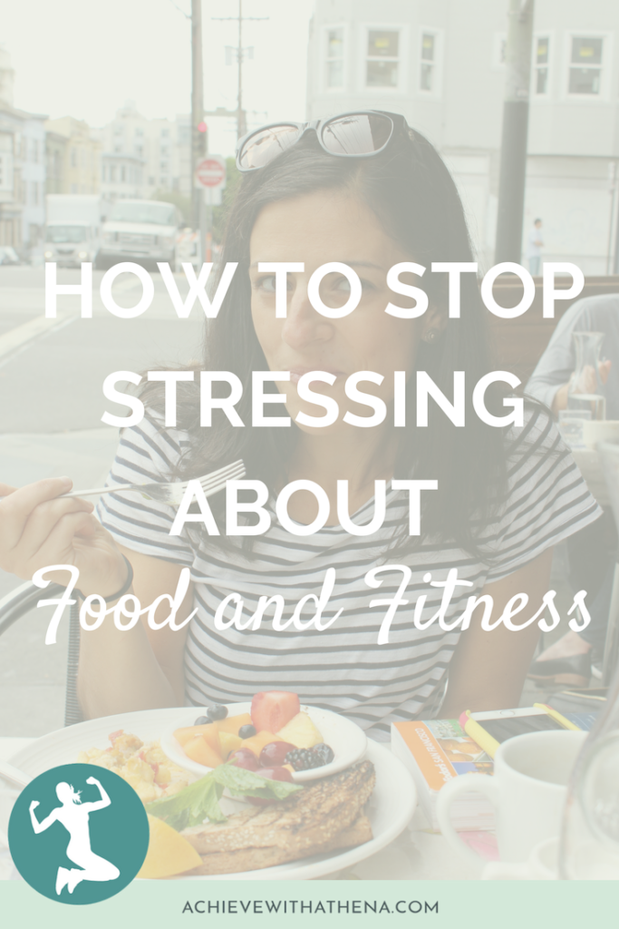 How to Remove Stress Around Food and Fitness