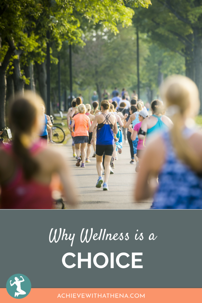 Why Wellness is a Choice