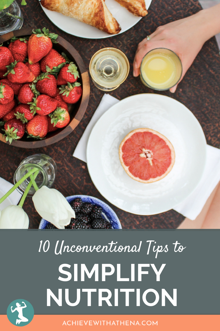 10 Unconventional Tips to Simplify Nutrition in 2018